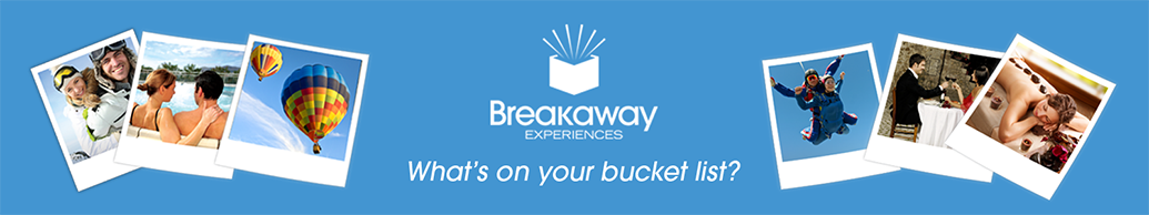 Breakaway Experiences. What's on Your Bucket List